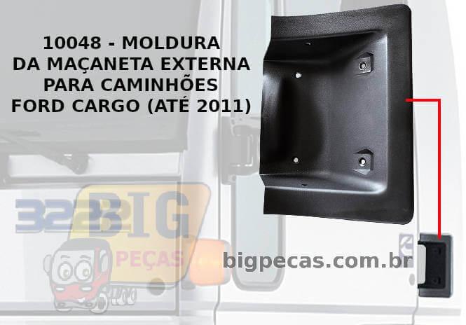 MOLDURA DA MAÇANETA EXTERNA DIR/ESQ FORD CARGO